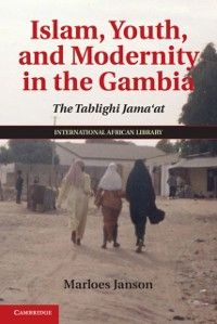 Cover Islam, Youth, and Modernity in the Gambia