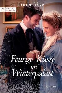 Cover Feurige Küsse im Winterpalast