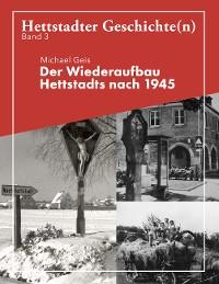 Cover Der Wiederaufbau Hettstadts nach 1945