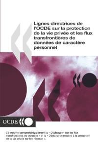 Cover Lignes directrices de l'OCDE sur la protection de la vie privee et les flux transfrontieres de donnees de caractere personnel