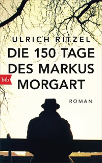 Cover Die 150 Tage des Markus Morgart