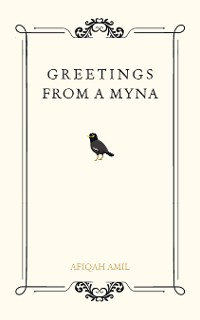 Cover Greetings from a Myna
