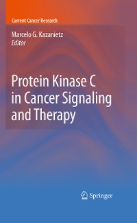 Cover Protein Kinase C in Cancer Signaling and Therapy