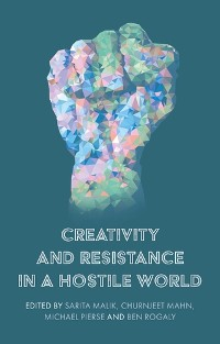 Cover Creativity and resistance in a hostile world