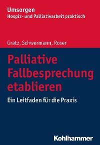 Cover Palliative Fallbesprechung etablieren
