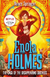 Cover Enola Holmes 6: The Case of the Disappearing Duchess