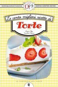 Cover Le cento migliori ricette di torte