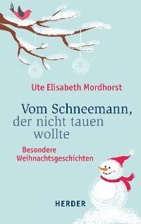 Cover Vom Schneemann, der nicht tauen wollte