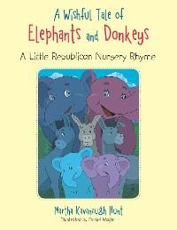Cover A Wishful Tale of Elephants and Donkeys