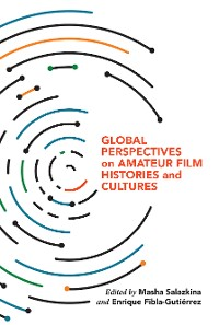 Cover Global Perspectives on Amateur Film Histories and Cultures
