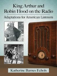 Cover King Arthur and Robin Hood on the Radio