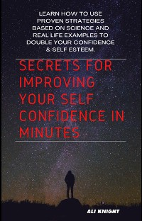 Cover Secrets for Improving Your Self Confidence in Minutes