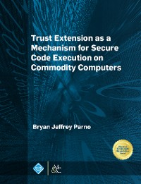Cover Trust Extension as a Mechanism for Secure Code Execution on Commodity Computers