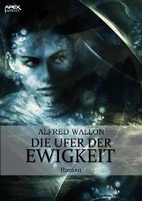 Cover DIE UFER DER EWIGKEIT