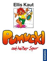 Cover Pumuckl auf heißer Spur