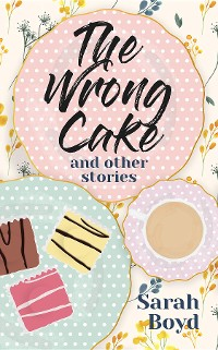Cover The Wrong Cake and other stories