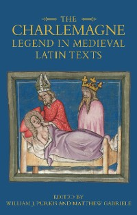 Cover The Charlemagne Legend in Medieval Latin Texts