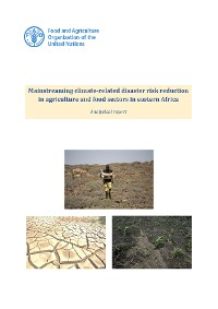 Cover Mainstreaming Climate-related Disaster Risk Reduction in Agriculture and Food Sectors in Eastern Africa