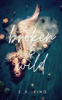 Cover Broken & Wild