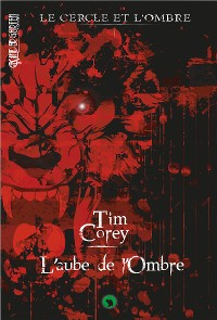 Cover Le cercle et l'ombre - Tome 1