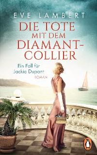 Cover Die Tote mit dem Diamantcollier - Ein Fall für Jackie Dupont