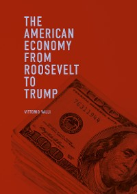 Cover The American Economy from Roosevelt to Trump