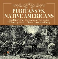 Cover Puritans vs. Native Americans | King Philip's War | North American Colonization | US History 3rd Grade | Children's American History