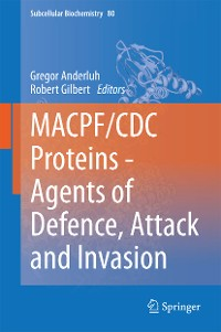 Cover MACPF/CDC Proteins - Agents of Defence, Attack and Invasion