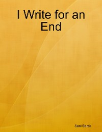Cover I Write for an End
