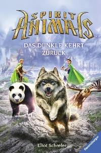 Cover Spirit Animals, Band 8: Das Dunkle kehrt zurück