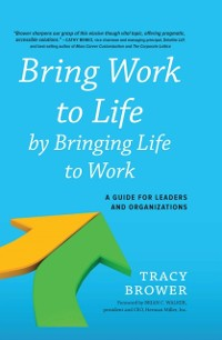 Cover Bring Work to Life by Bringing Life to Work