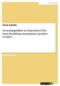 Cover Vorstandsgehälter in Deutschland. Wie kann Bezahlung transparenter gestaltet werden?
