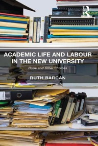 Cover Academic Life and Labour in the New University