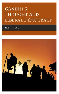 Cover Gandhi's Thought and Liberal Democracy