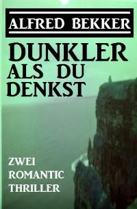 Cover Dunkler als du denkst: Zwei Romantic Thriller