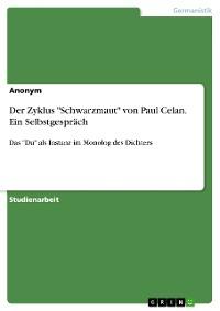 """Cover Der Zyklus """"Schwarzmaut"""" von Paul Celan. Ein Selbstgespräch"""