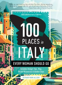 Cover 100 Places in Italy Every Woman Should Go - 10th Anniversary Edition