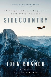 Cover Sidecountry: Tales of Death and Life from the Back Roads of Sports