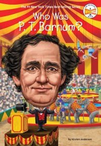 Cover Who Was P. T. Barnum?