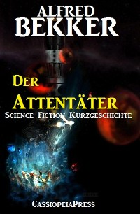 Cover Der Attentäter: Science Fiction Kurzgeschichte