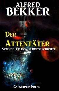 Cover Der Attentäter: Science Fiction Kurzgeschichte
