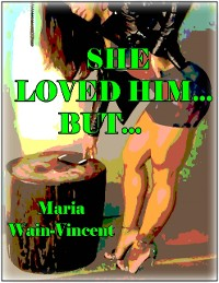 Cover She Loved Him... But...?