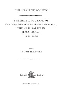 Cover Arctic Journal of Captain Henry Wemyss Feilden, R. A., The Naturalist in H. M. S. Alert, 1875-1876