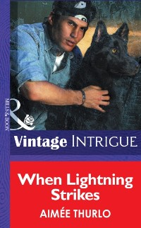 Cover When Lightning Strikes (Mills & Boon Intrigue) (Sign of the Gray Wolf, Book 1)