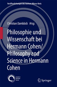 Cover Philosophie und Wissenschaft bei Hermann Cohen/Philosophy and Science in Hermann Cohen