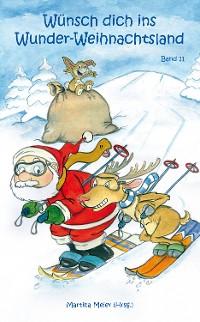 Cover Wünsch dich in Wunder-Weihnachtsland Band 11