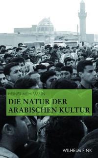 Cover Die Natur der arabischen Kultur