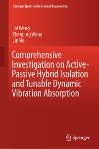 Cover Comprehensive Investigation on Active-Passive Hybrid Isolation and Tunable Dynamic Vibration Absorption