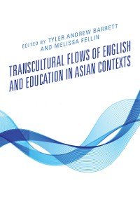 Cover Transcultural Flows of English and Education in Asian Contexts