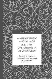 Cover A Hermeneutic Analysis of Military Operations in Afghanistan